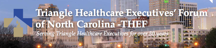Triangle Healthcare Executives' Forum (THEF of NC)